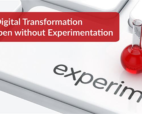 Why Digital Transformation Can't Happen without Experimentation